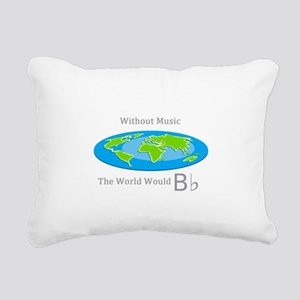 Without Music the World Would B flat Rectangular C