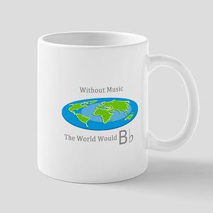 Without Music the World Would B flat Mugs