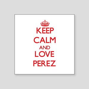 Keep calm and love Perez Sticker