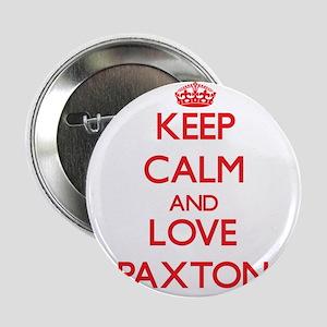 "Keep calm and love Paxton 2.25"" Button"