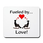 Fueled by Love Mousepad