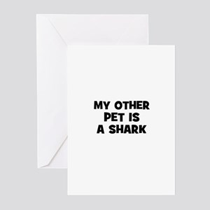 my other pet is a shark Greeting Cards (Package of