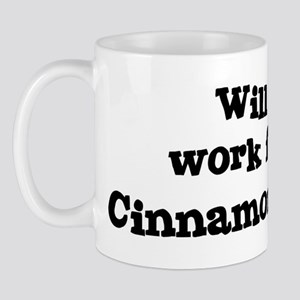 Will work for Cinnamon Roll Mug