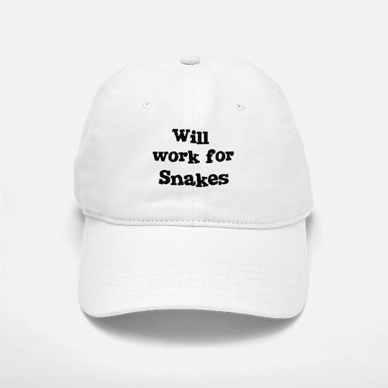 Will work for Snakes Baseball Baseball Cap