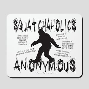 SQUATCHAHOLICS ANONYMOUS Mousepad