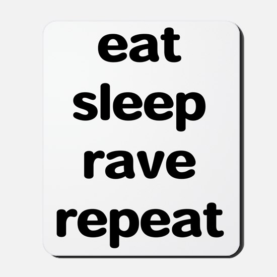 eat sleep rave repeat Mousepad