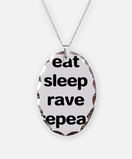 eat sleep rave repeat Necklace Oval Charm