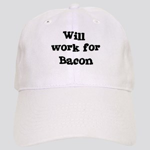 Will work for Bacon Cap