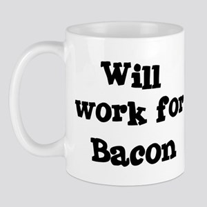 Will work for Bacon Mug