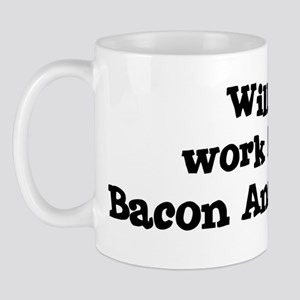 Will work for Bacon And Eggs Mug