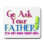 Go Ask Your Father Mousepad