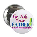 Go Ask Your Father Button