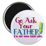 Go Ask Your Father Magnet