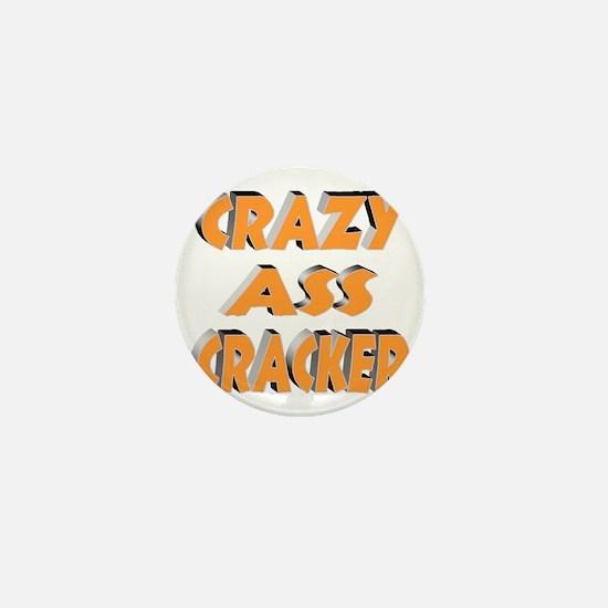 CRAZY ASS CRACKER Mini Button