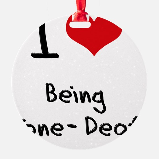 I love Being Tone-Deaf Ornament