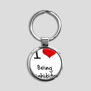 I love Being Uninhibited Round Keychain