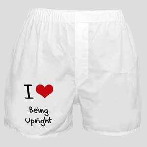 I love Being Upright Boxer Shorts