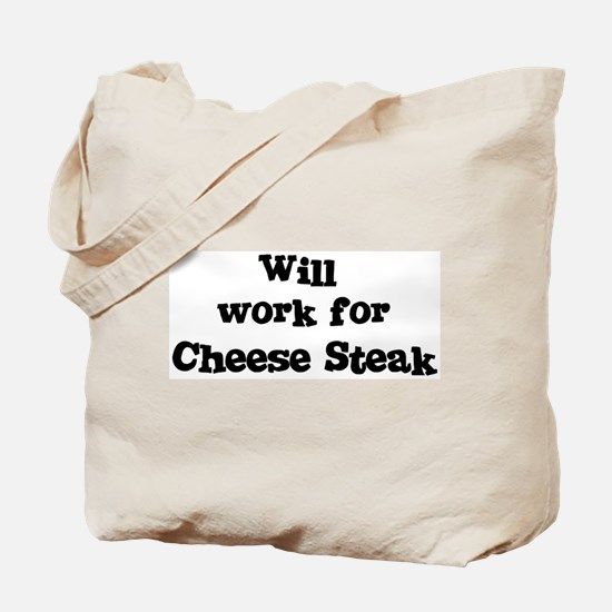 Will work for Cheese Steak Tote Bag