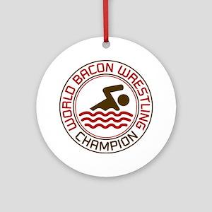 world bacon wrestling Round Ornament