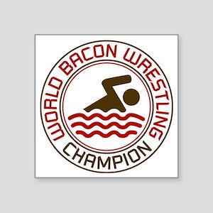 """world bacon wrestling Square Sticker 3"""" x 3"""""""