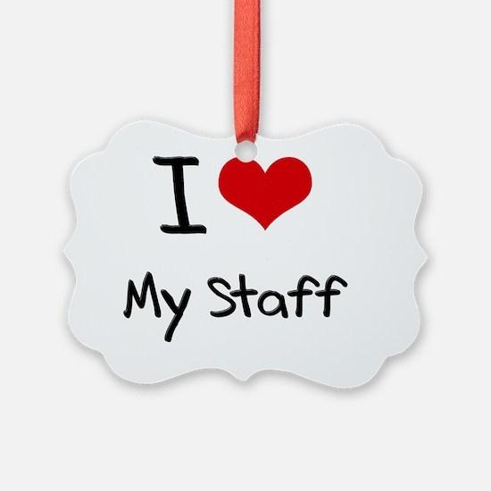 I love My Staff Ornament