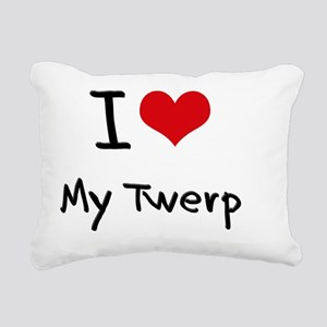 I love My Twerp Rectangular Canvas Pillow