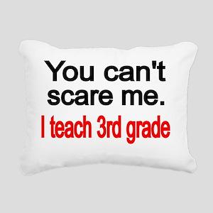 You cant scare me Rectangular Canvas Pillow