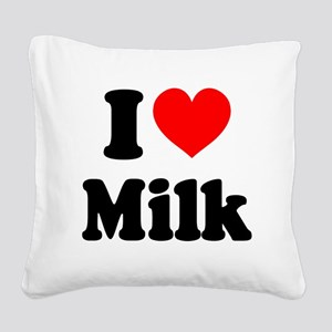 I Heart Milk Square Canvas Pillow