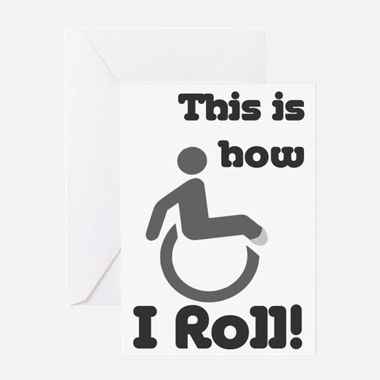 This is how I roll! Greeting Card
