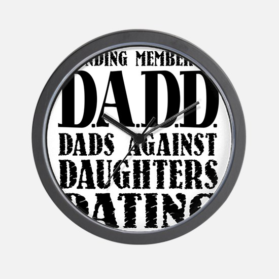 DADD Dads Against Daughters Dating (Blk Wall Clock