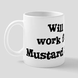Will work for Mustard Seed Mug