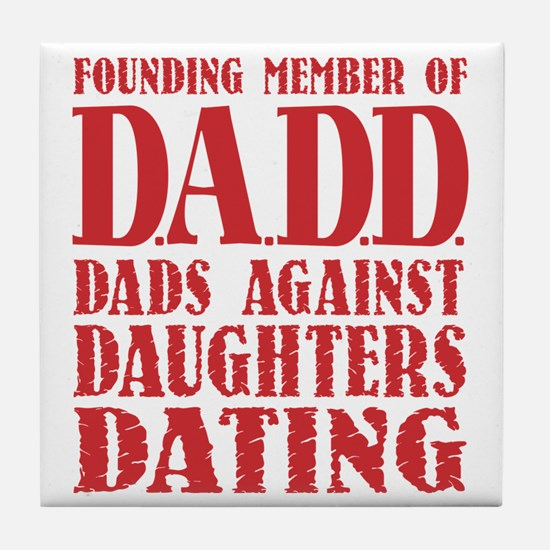 DADD Dads Against Daughters Dating (R Tile Coaster