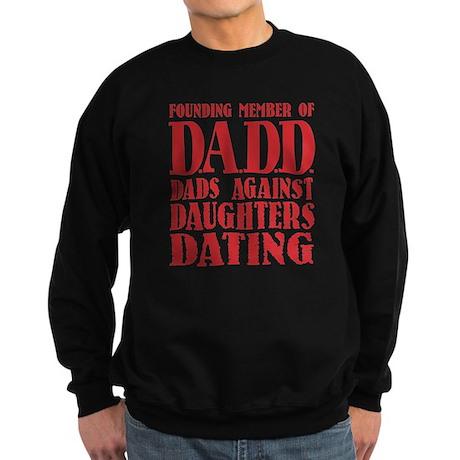 DADD Dads Against Daughters Dati Sweatshirt (dark)