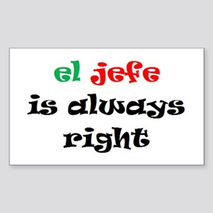 el jefe always right Sticker (Rectangle)