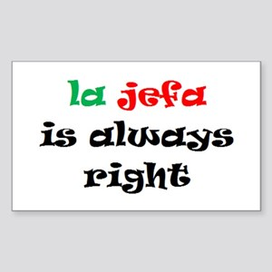 la jefa always right Sticker (Rectangle)