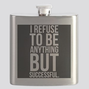 Refuse to be anything but successful Flask