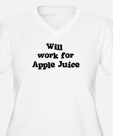 Will work for Apple Juice T-Shirt