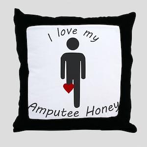 I Love my Honey Amputee Throw Pillow