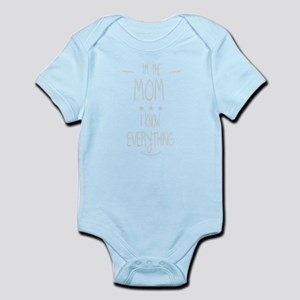 I'm the mom i know everything shirt Body Suit