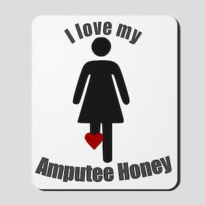 I Love my Honey Amputee Mousepad