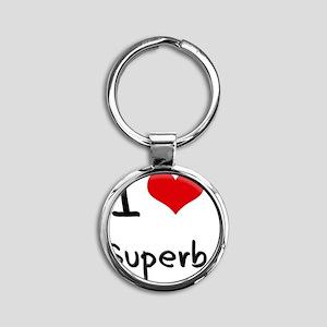 I love Superb Round Keychain