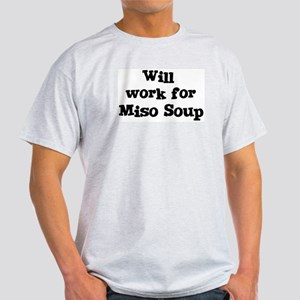 Will work for Miso Soup Light T-Shirt
