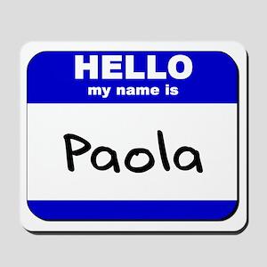 hello my name is paola  Mousepad