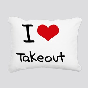 I love Takeout Rectangular Canvas Pillow