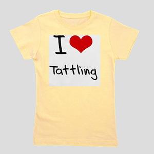 I love Tattling Girl's Tee