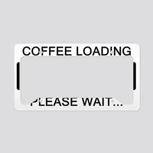 Coffee Loading Please Wait License Plate Holder