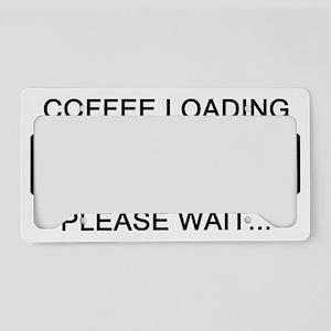 Coffee Loading Please Wait License Plate Holder