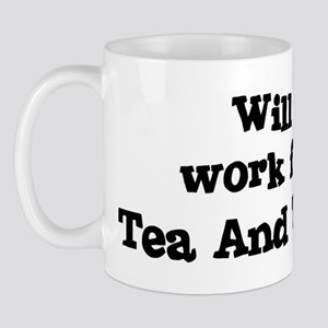 Will work for Tea And Toast Mug