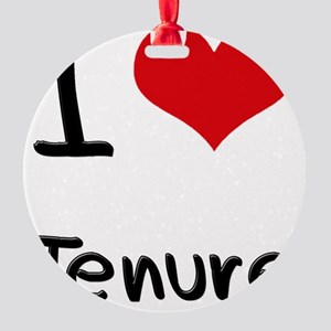 I love Tenure Round Ornament