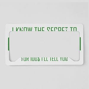 SecretGettingRich1C License Plate Holder